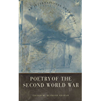 Poetry Of The Second World War: An International Anthology (English Edition)