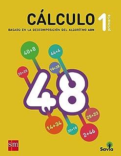 Cuaderno de cálculo: basado en la descomposición del algoritmo ABN. 1 Primaria. Savia