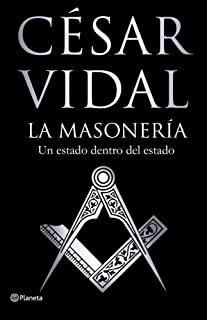 Los Masones. La Historia De La Sociedad Secreta Mas Poderosa ...