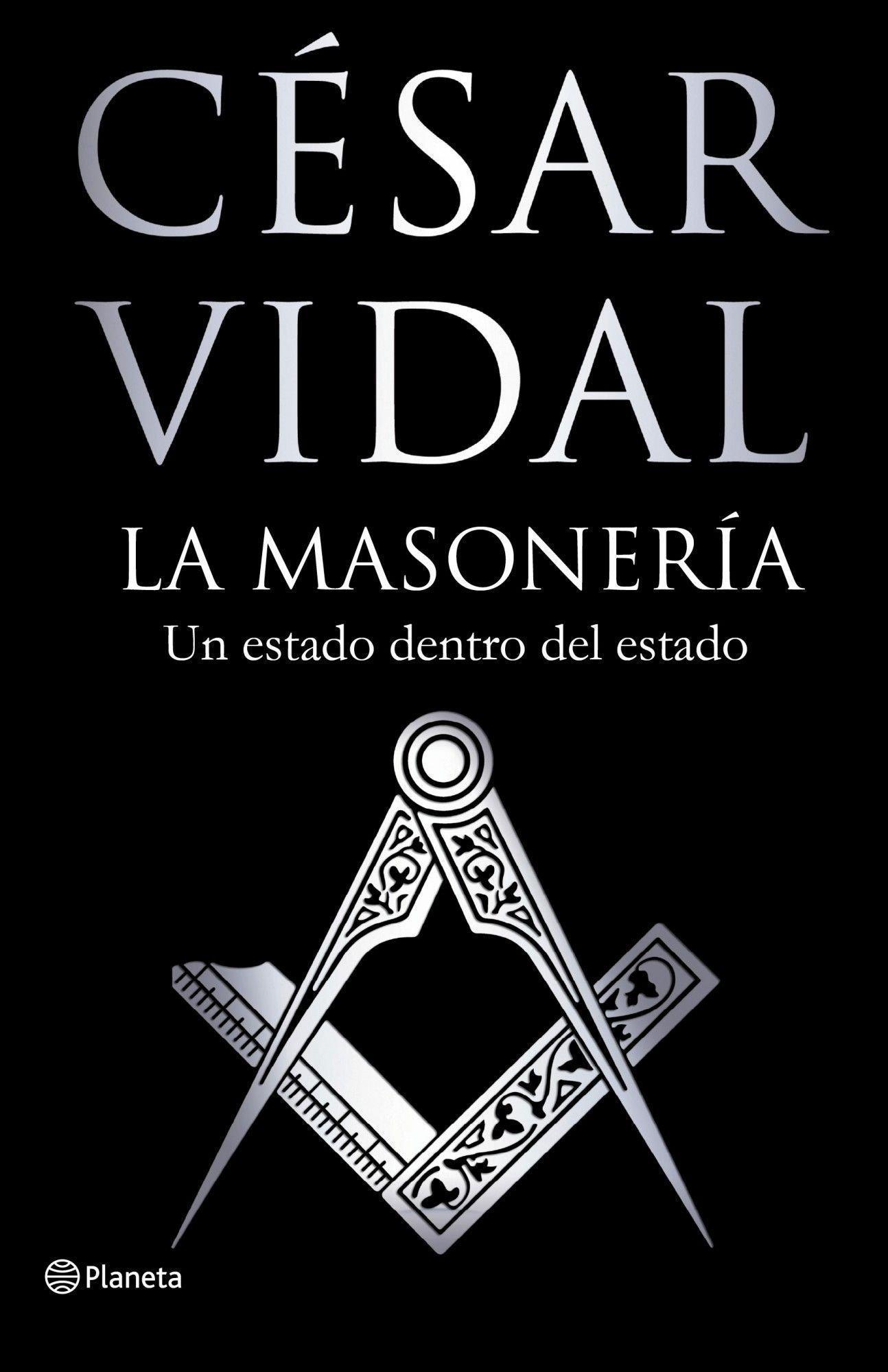 La masonería: Un Estado dentro del Estado Fuera de colección: Amazon.es: Vidal, César: Libros