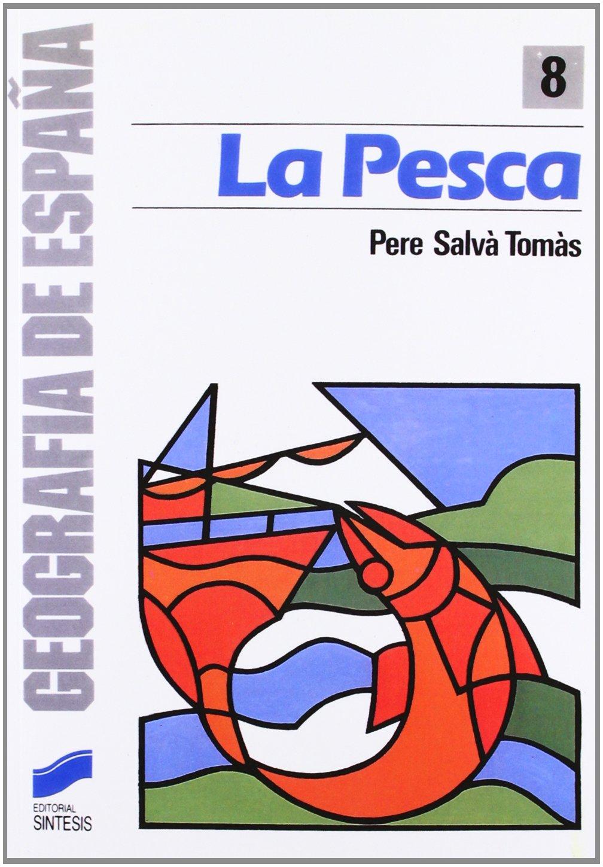 PESCA, LA (8) (Geografía,Geografía de España): Amazon.es: Salva, Tomas: Libros