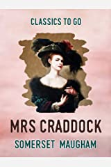 Mrs Craddock (Classics To Go) Kindle Edition