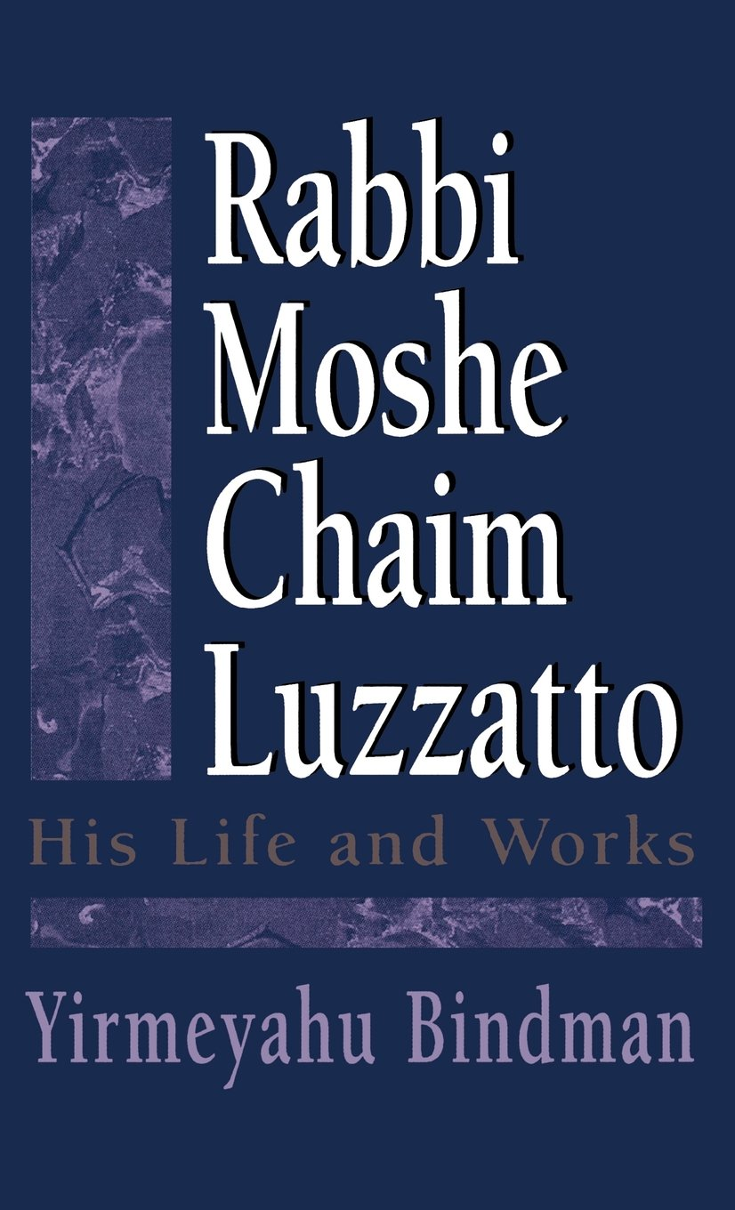 Rabbi Moshe Chaim Luzzatto: His Life and Works: Amazon.es: Yirmeyahu Bindman: Libros en idiomas extranjeros