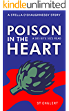 Poison in the Heart (Stella O'Shaughnessy Series Book 1)