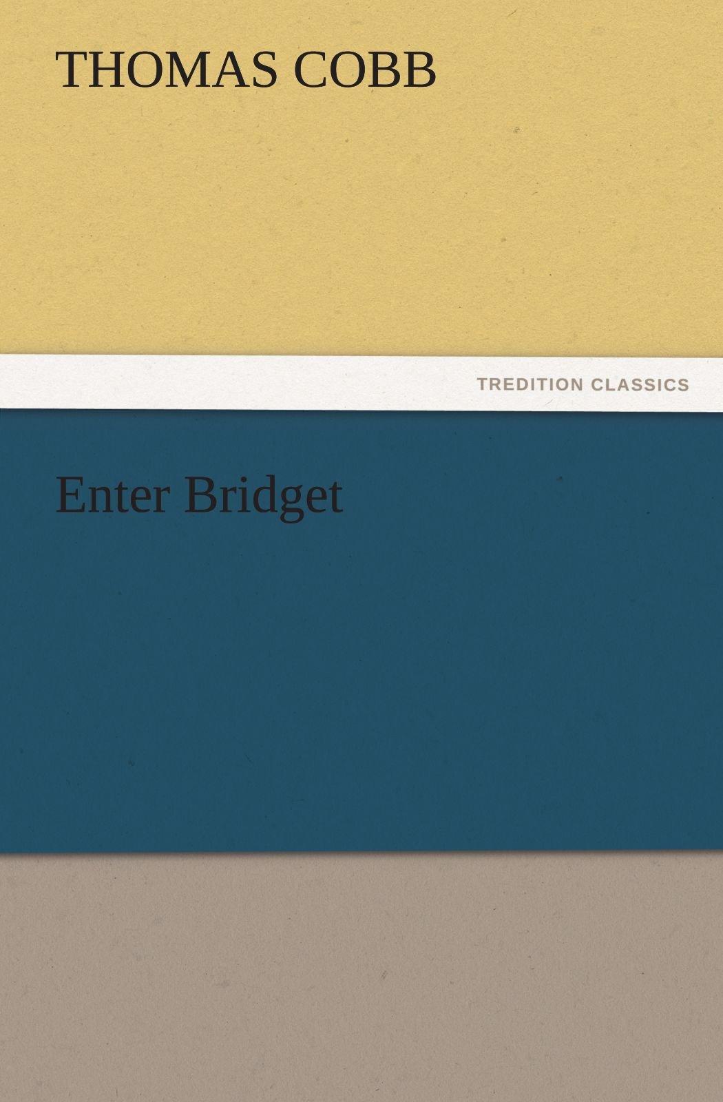 Enter Bridget (TREDITION CLASSICS) PDF