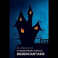 La maldición del castillo desencantado (Infantil (a partir de 8 años) nº 5)