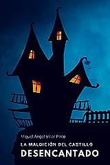 La maldición del castillo desencantado (Libros infantiles (a partir de 8 años) nº 5) (Spanish Edition) Kindle Edition