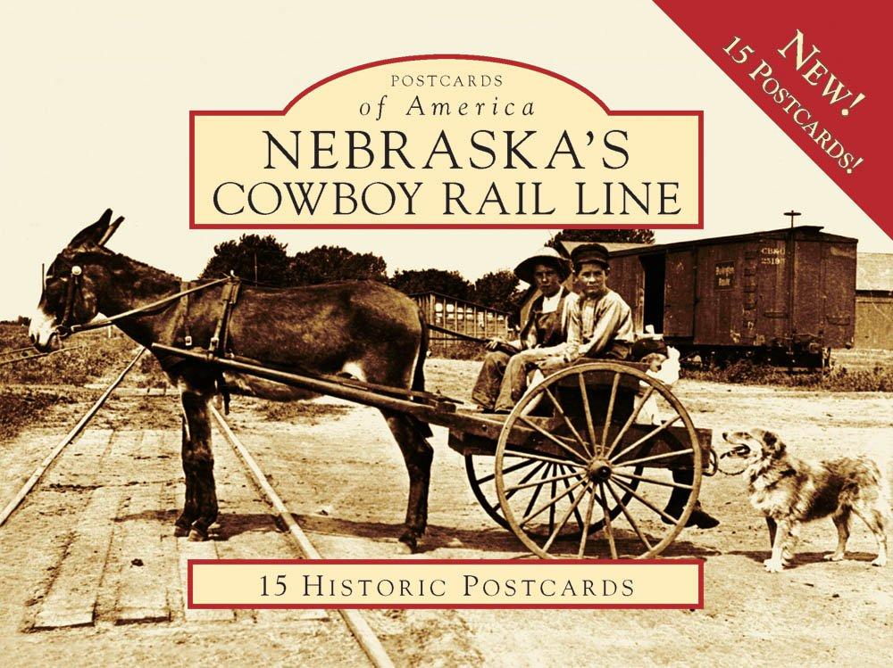 Read Online Nebraska's Cowboy Rail Line (Postcards of America) ebook