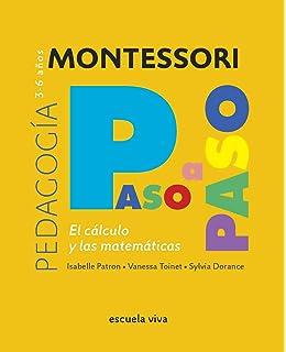 Montessori paso a paso : El cálculo y la matemáticas