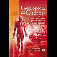 Enciclopedia del cuerpo: Guía de las funciones psicomotrices del sistema muscular (Deportes nº 70)