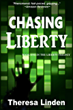 Chasing Liberty: Book One in the Liberty Trilogy (Chasing Liberty Trilogy)