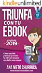 Triunfa con tu ebook: Cómo escribir, publicar y vender tu libro con éxito