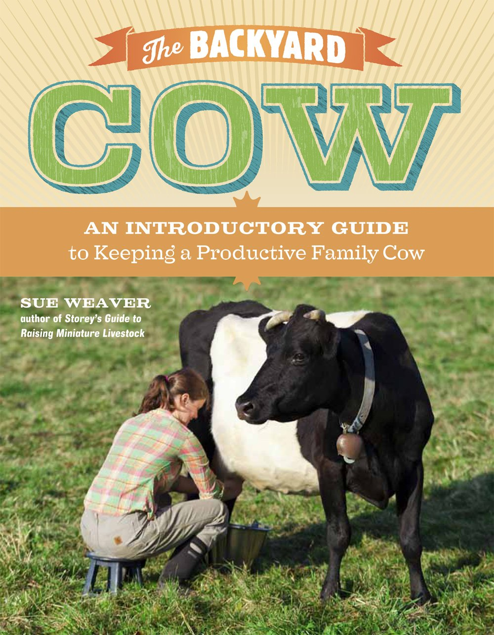 The Backyard Cow: An Introductory Guide to Keeping a Productive Family Cow pdf