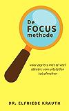 De FOCUS methode: voor zzp'ers met te veel ideeën: van uitstellen tot afmaken