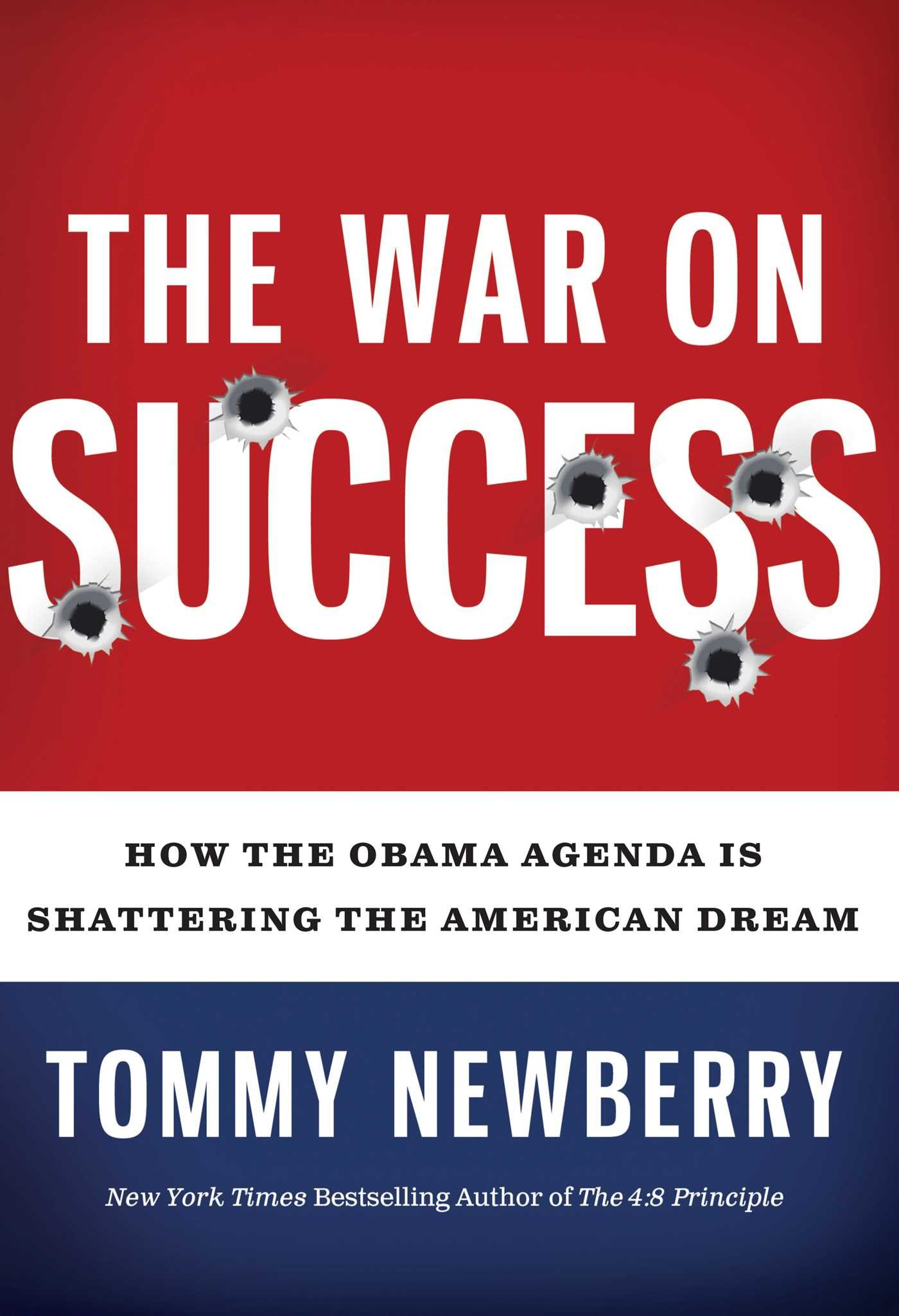 The War On Success: How the Obama Agenda Is Shattering the ...