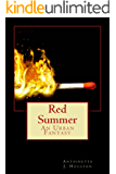 Red Summer: An Urban Fantasy