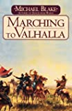 Marching to Valhalla: A Novel of Custer's Last Days