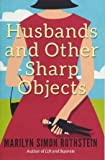 Husbands and Other Sharp Objects: A Novel