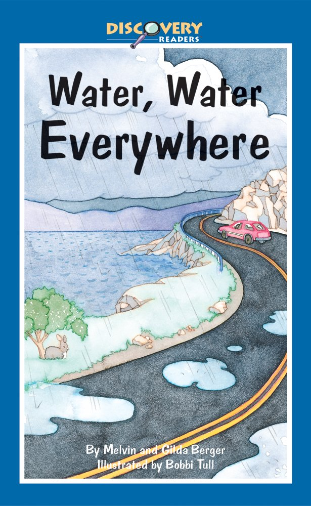 Water, Water Everywhere: A Book About the Water Cycle (Discovery Readers) pdf epub
