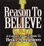 Reason to Believe: Country Music Tribute to Bruce Springsteen