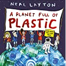 A Planet Full of Plastic: and how you can help