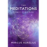 The Meditations: An Emperor's Guide to Mastery
