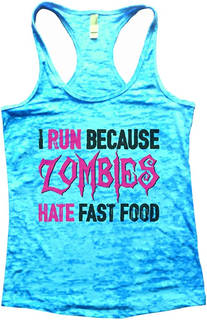 Funny Threadz Womens Burnout I Run Because Zombies Hate Fast Food Tank Top