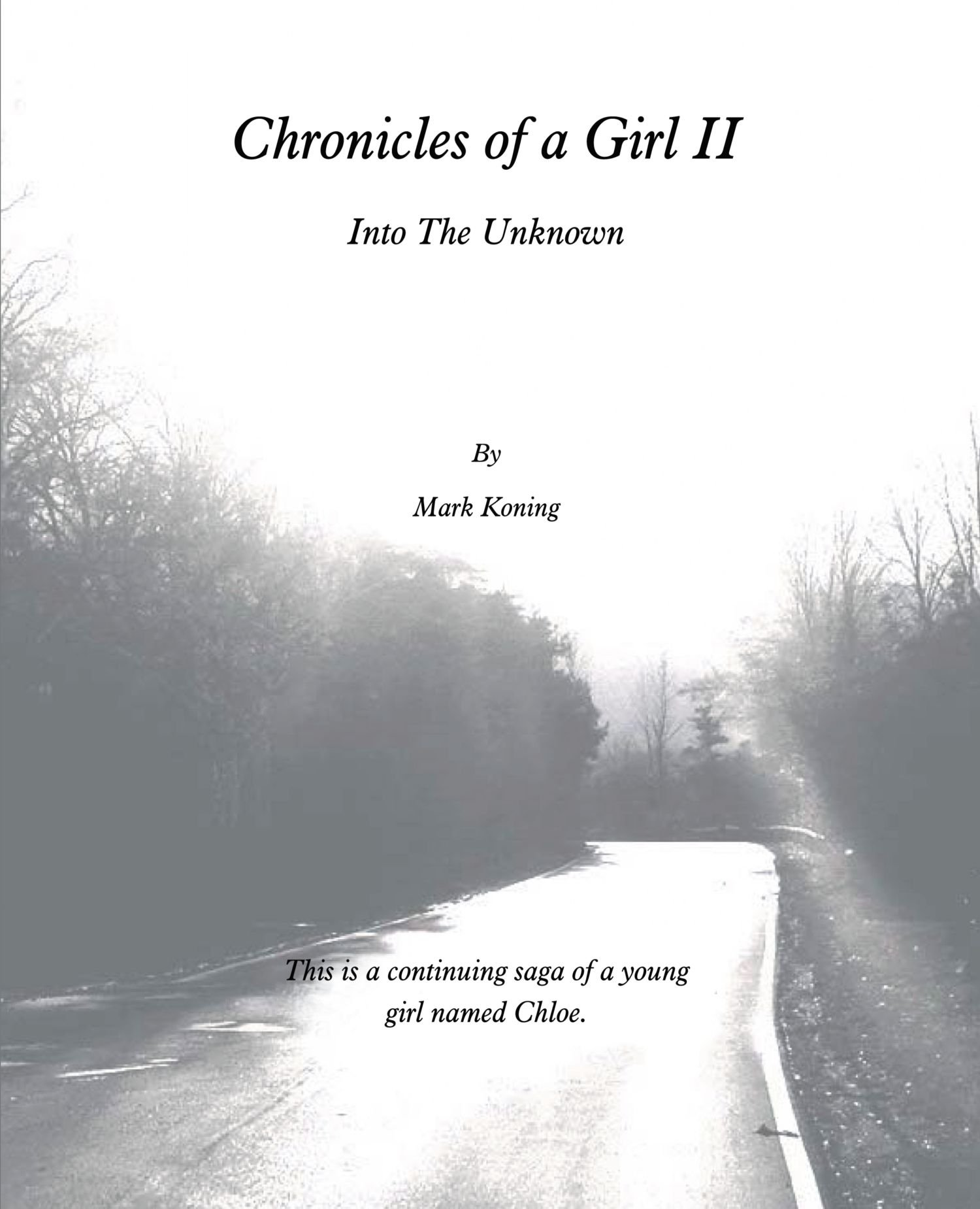 Read Online Chronicles Of A Girl Ii: Into The Unknown pdf