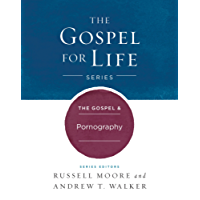 The The Gospel & Pornography (Gospel For Life)