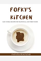 Fofky's Kitchen: Easy Ivorian Recipes for Traditional and Street Foods Kindle Edition