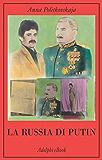 La Russia di Putin (La collana dei casi)