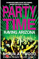 Party Time: Raving Arizona (English Shaun Trilogy) Paperback