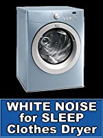 Clothes Dryer White Noise for Sleep