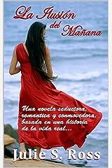 La Ilusión del Mañana (Spanish Edition) Kindle Edition