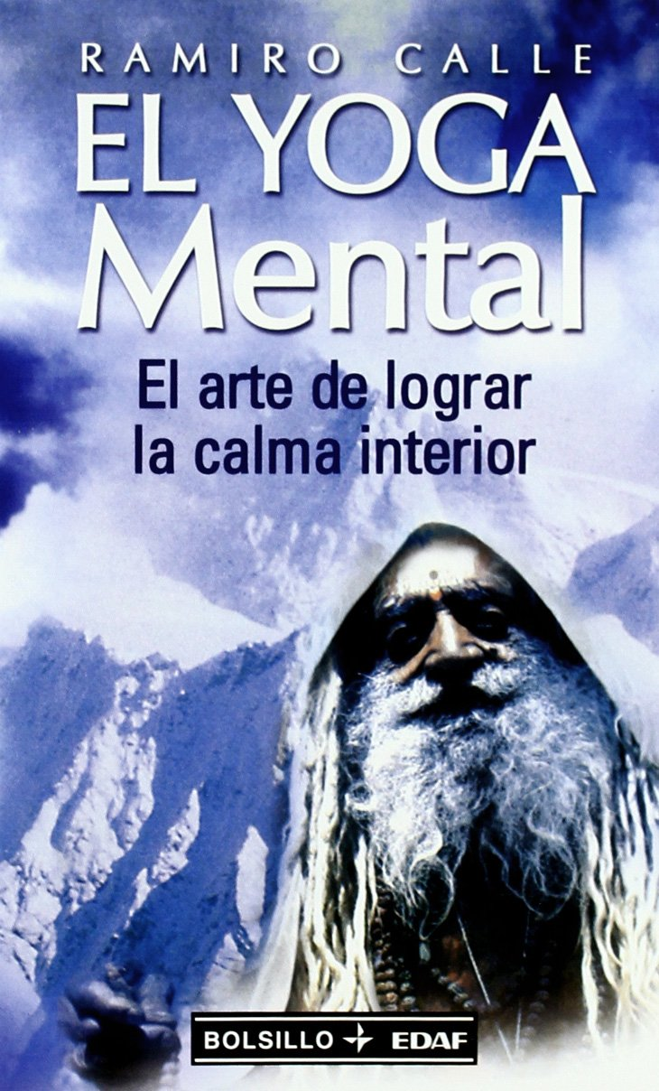 El Yoga Mental (Spanish Edition): R. Calle: 9788441411050 ...