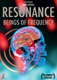 Resonance: Beings of Frequency