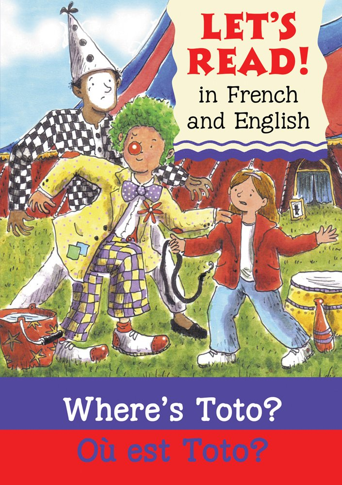 Where\'s Toto?/Ou est Toto?: French/English Edition (Let\'s Read ...