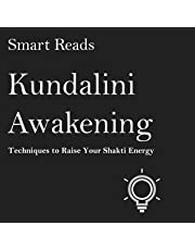 Kundalini Awakening: Techniques to Raise Your Shakti Energy