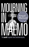 MOURNING IN MALMÖ: THE SEVENTH INSPECTOR ANITA SUNDSTRÖM MYSTERY (THE MALMÖ MYSTERIES Book 7)