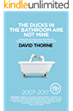The Ducks In The Bathroom Are Not Mine: A decade of procrastination 2007 - 2017