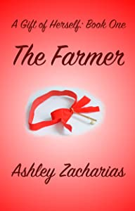 The Farmer (A Gift of Herself Book 1)