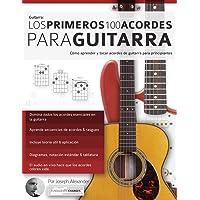 Los primeros 100 acordes para guitarra: Cómo aprender