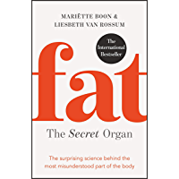 Fat: the Secret Organ: The surprising science behind the most misunderstood part of the body (English Edition)