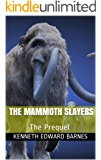 The Mammoth Slayers: The Prequel