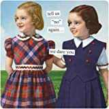 Anne Taintor Square Refrigerator Magnet - Tell Us No Again We Dare You