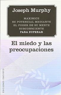 El miedo y las preocupaciones (Spanish Edition) (Coleccion Nueva Consciencia)