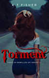 Torment (Kings of Rebellion MC book 5)