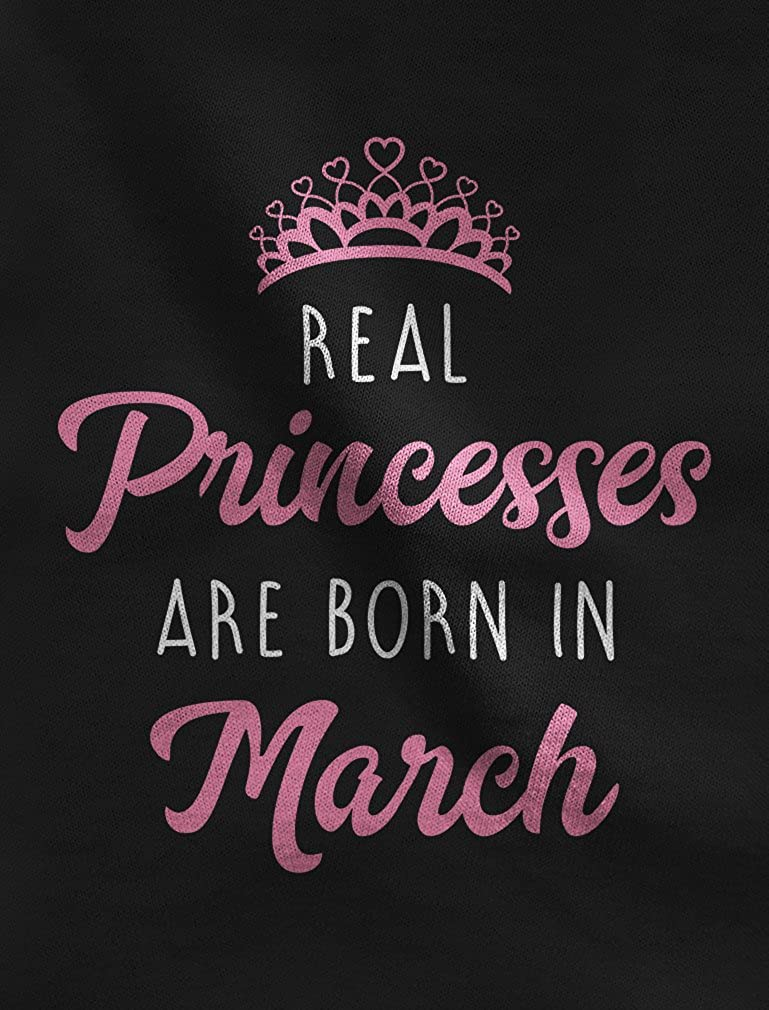 Real Princesses are Born in March Birthday Gift Girls Toddler Jersey T-Shirt 2T Blue