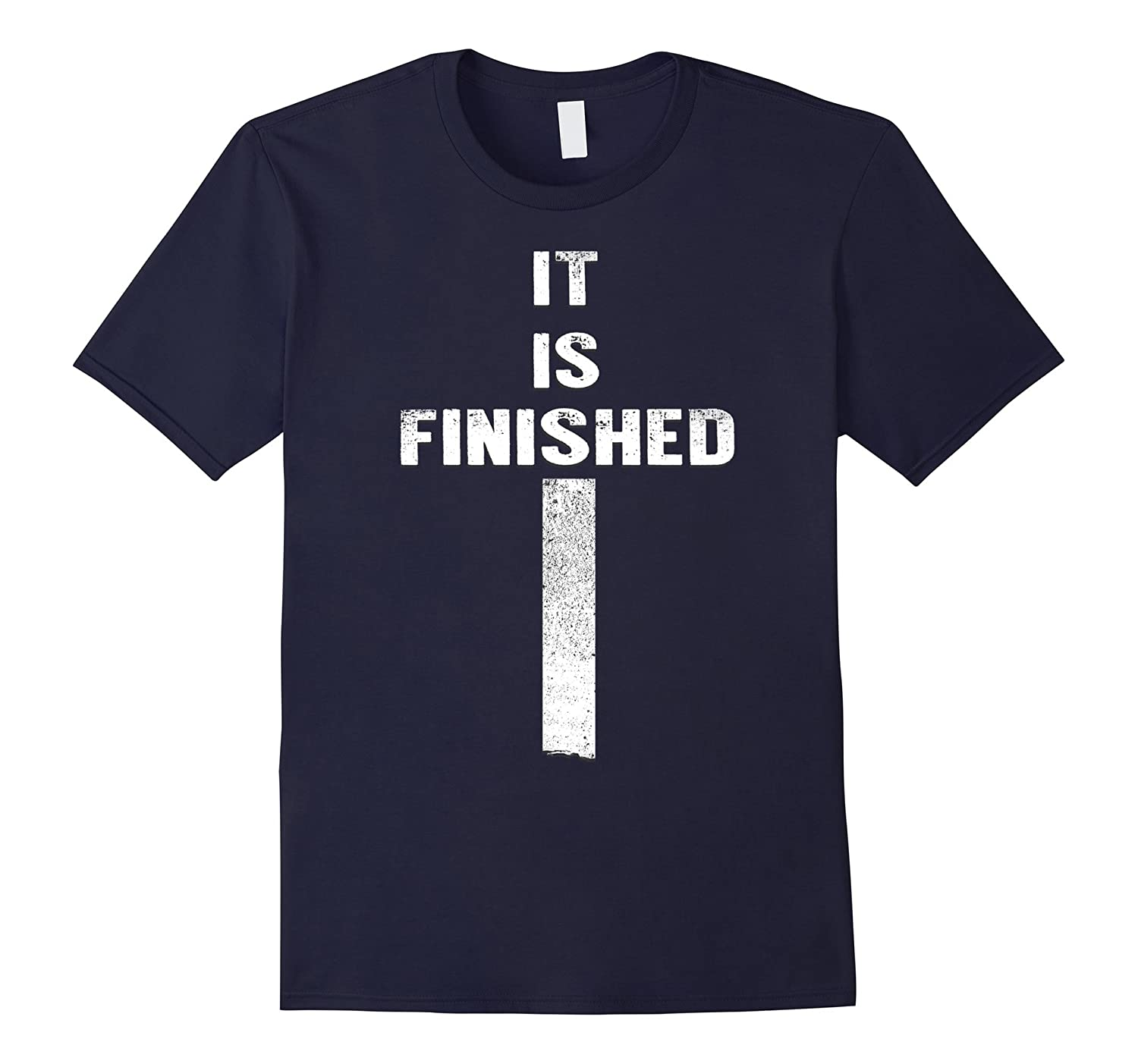 IT IS FINISHED FAITH BASED T SHIRT-Art