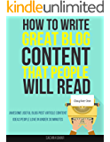How To Write Great Blog Content That People Will Read: Awesome Useful Blog Post Article Content Ideas People Love In Under 30 Minutes